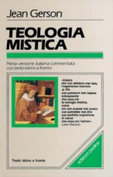 Teologia mistica. Testo latino a fronte - Jean C. de Gerson  