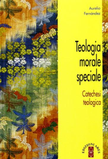 Teologia morale speciale - Aurelio Fernandez  