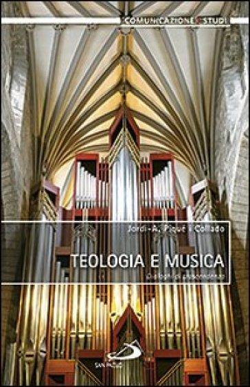 Teologia e musica. Dialoghi di trascendenza - Jordi-A. Piqué i Collado | Thecosgala.com