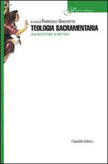 Teologia sacramentaria. Una questione di metodo - F. Giacchetta   Kritjur.org