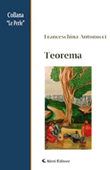 Teorema - Franceschina Antonucci |