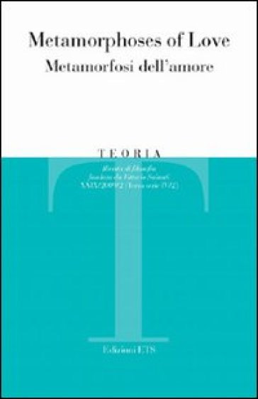 Teoria (2009). 1.Metamorphoses of Love-Metamorfosi dell'amore