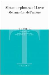 Teoria (2009). 1.Metamorphoses of Love-Metamorfosi dell