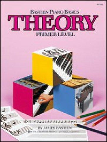 Teoria. Livello preparatorio - James Bastien |