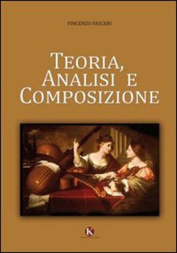 Teoria analisi e composizione - Vincenzo Pasceri |