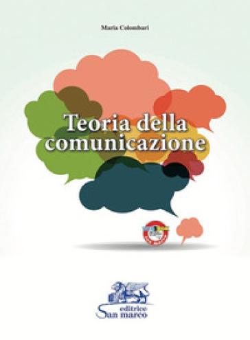 Teoria della comunicazione. Con espansione online. Per gli Ist. tecnici e professionali - Maria Colombari |