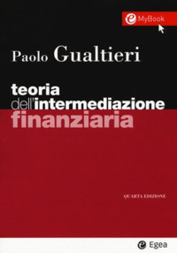 Teoria dell'intermediazione finanziaria. Con Contenuto digitale per accesso on line - Paolo Gualtieri |