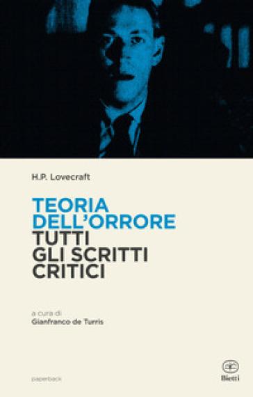 Teoria dell'orrore. Tutti gli scritti critici - Howard Phillips Lovecraft | Thecosgala.com