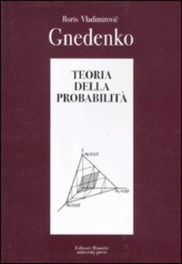 Teoria della probabilità - B. V. Gnedenko |