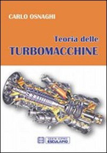 Teoria delle turbomacchine - Carlo Osnaghi |