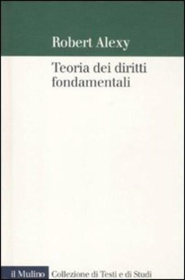 Teoria dei diritti fondamentali - Robert Alexy |