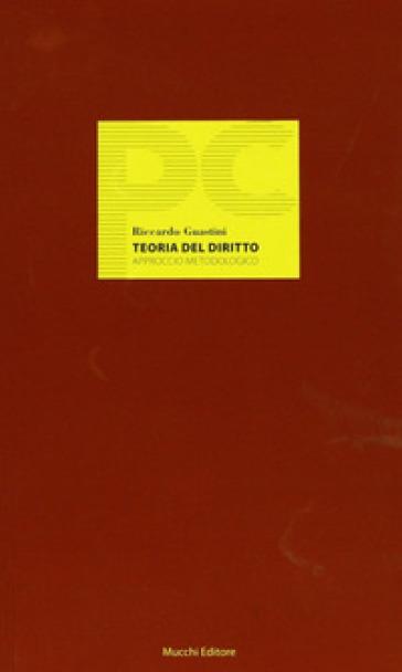Teoria del diritto. Approccio metodologico - Riccardo Guastini |