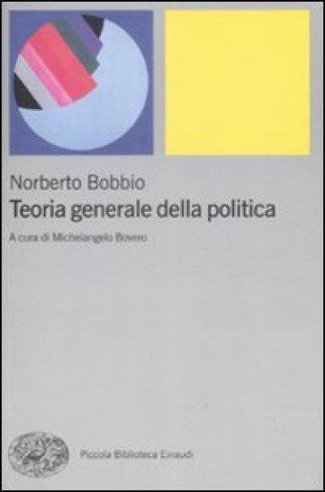 Teoria generale della politica - Norberto Bobbio |