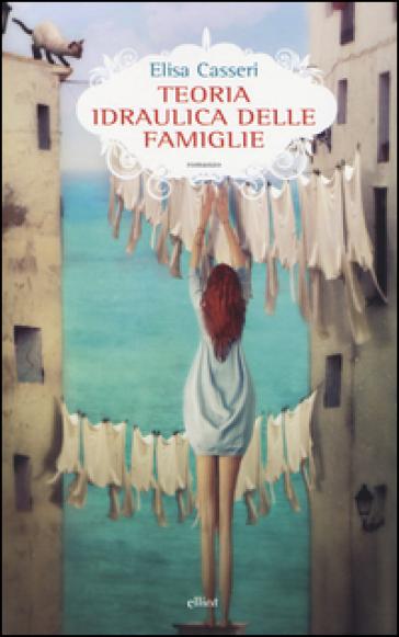 Teoria idraulica delle famiglie - Elisa Casseri |