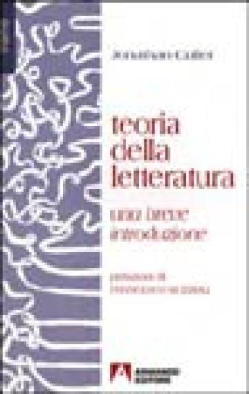 Teoria della letteratura. Una breve introduzione - Jonathan Culler   Kritjur.org
