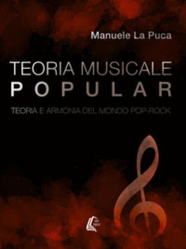 Teoria musicale popular. Teoria e armonia del mondo pop-rock - Manuele La Puca | Ericsfund.org