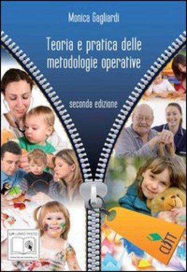 Teoria e pratica delle metodologie operative. Per le Scuole superiori. Con espansione online - Monica Gagliardi |