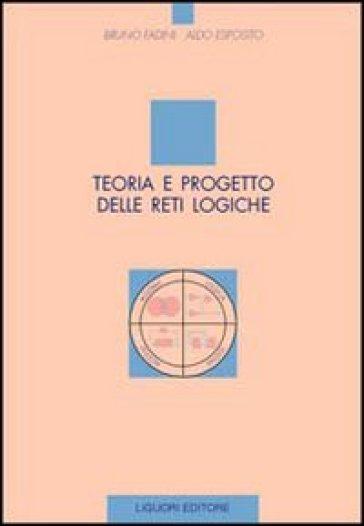 Teoria e progetto delle reti logiche - Aldo Esposito |