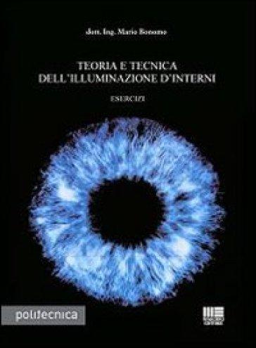 Teoria e tecnica dell'illuminazione d'interni - Mario Bonomo |