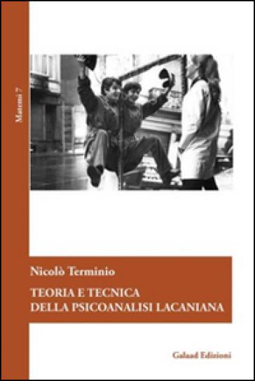 Teoria e tecnica della psicoanalisi lacaniana - Nicolò Terminio  