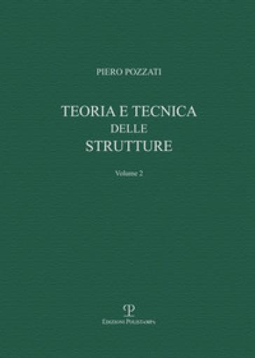 Teoria e tecnica delle strutture. 2: Sistemi di travi