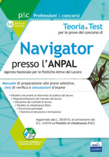 Teoria e test per le prove del concorso di navigator presso l'ANPAL. Manuale di preparazione alle prove selettive, test di verifica e simulazioni d'esame. Con simulatore online -  pdf epub
