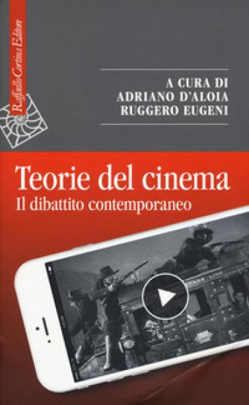 Teorie del cinema. Il dibattito contemporaneo - A. D'Aloia pdf epub