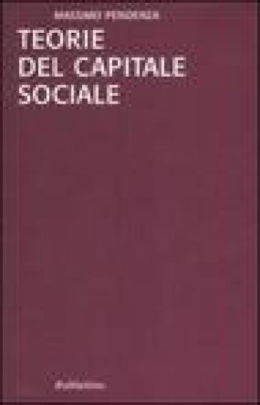Teorie del capitale sociale - Massimo Pendenza pdf epub