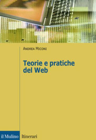 Teorie e pratiche del web - Andrea Miconi |