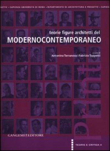 Teorie figure architetti del modernocontemporaneo - Antonino Terranova |