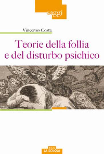 Teorie della follia e del disturbo psichico