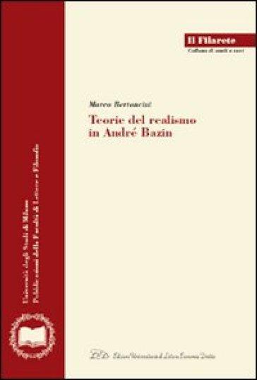 Teorie del realismo in André Bazin - Marco Bertoncini |