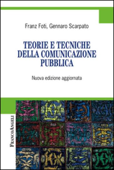 Teorie e tecniche della comunicazione pubblica - Franz Foti | Ericsfund.org