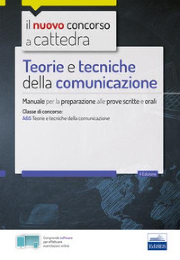 Teorie e tecniche della comunicazione. Manuale per le prove scritte e orali del concorso a cattedra classe A65 -  pdf epub