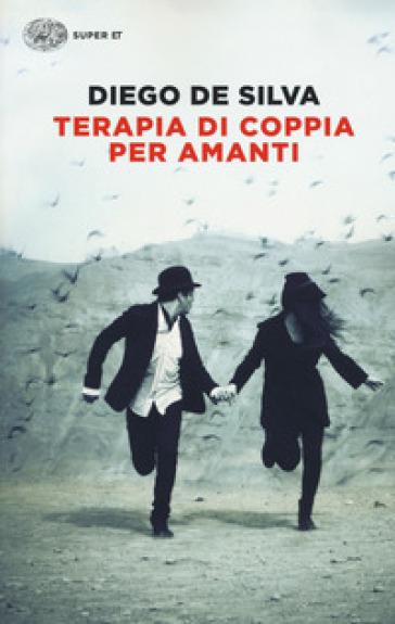 Terapia di coppia per amanti - Diego De Silva pdf epub