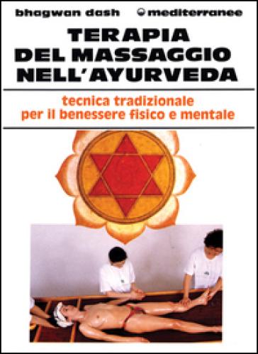 Terapia del massaggio nell'Ayurveda - Bhagwan Dash |