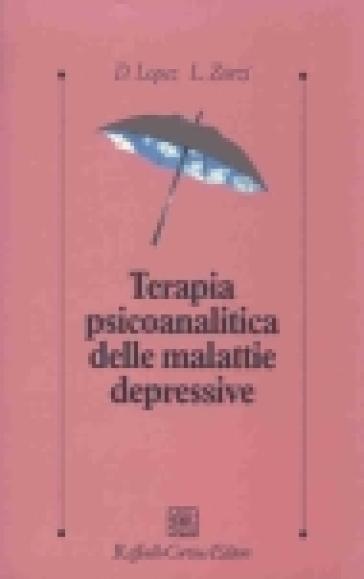 Terapia psiconalitica delle malattie depressive - Davide Lopez   Rochesterscifianimecon.com