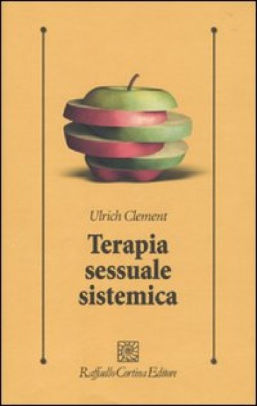Terapia sessuale sistemica - Ulrich Clement |