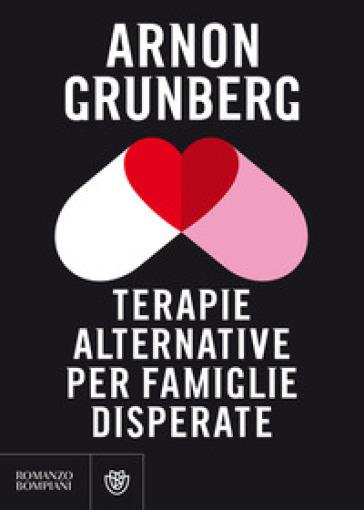 Terapie alternative per famiglie disperate - Arnon Grunberg (Van der Jagt Marek)  