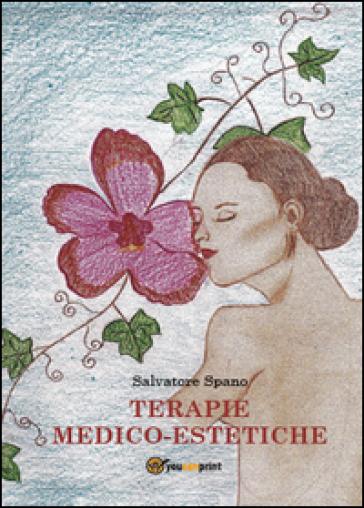 Terapie medico-estetiche - Salvatore Spano | Jonathanterrington.com