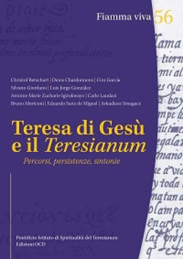 Teresa di Gesù e il Teresianum. Percorsi, persistenze, sintonie - Istituto pontificio di spiritualità Teresianum |