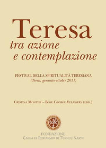 Teresa tra azione e contemplazione - C. Montesi |