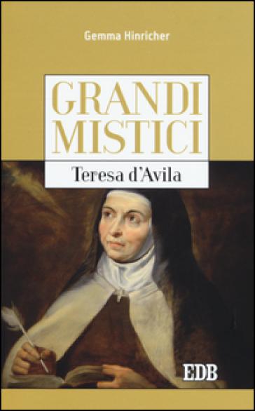 Teresa d'Avila. Grandi mistici - Gemma Hinricher | Kritjur.org