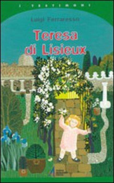 Teresa di Lisieux - Luigi Ferraresso |