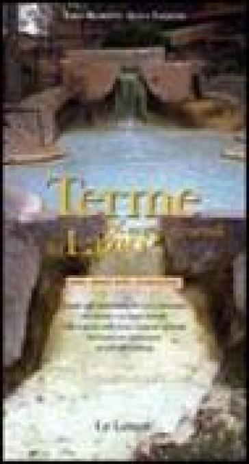 Terme & acque minerali del Lazio note, meno note, sconosciute - Luca Valenti | Jonathanterrington.com