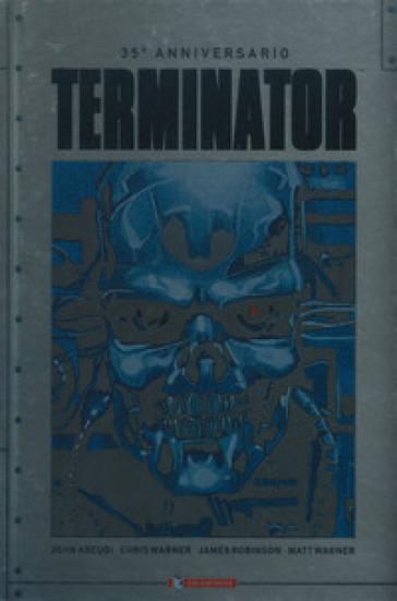 Terminator. 35° anniversario - John Arcudi  
