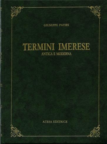 Termini Imerese. Antica e moderna (rist. anast. Palermo, 1899) - Giuseppe Patiri | Kritjur.org