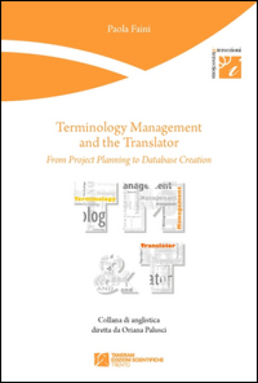 Terminology management and the translator. From project planning to database creation - Paola Faini |