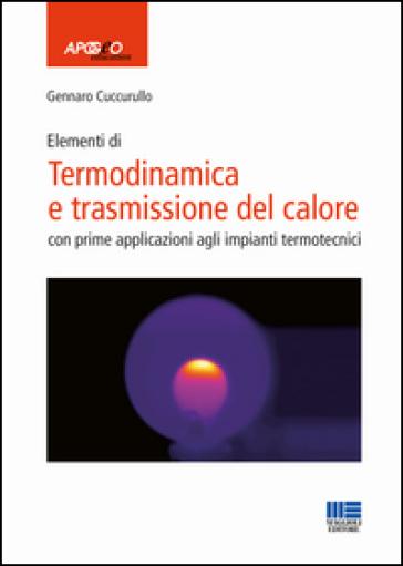 Termodinamica e trasmissione del calore - Gennaro Cuccurullo pdf epub