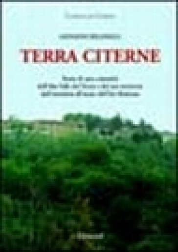 Terra Citerne. Storia di una comunità dell'alta valle del Tevere e del suo territorio dall'antichità all'inizio dell'età moderna - Giovanni Riganelli | Kritjur.org
